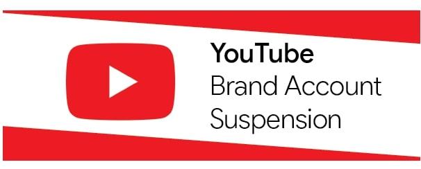 YouTube Brand Account suspension